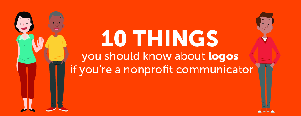 http://www.stonesoupcreative.com/10-things-know-logos-youre-nonprofit-communications/