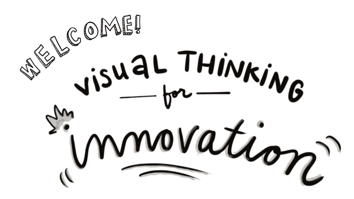 Welcome to Visual Thinking for Innovatiob