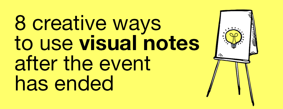 creative ways to use visual notes after the event has ended