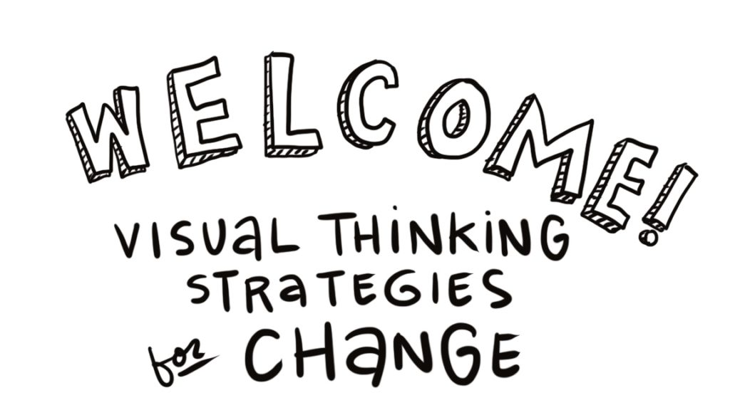 Welcome to visual thinking strategies for change